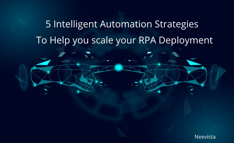 5 intelligent automation strategies to help you scale your rpa deployment