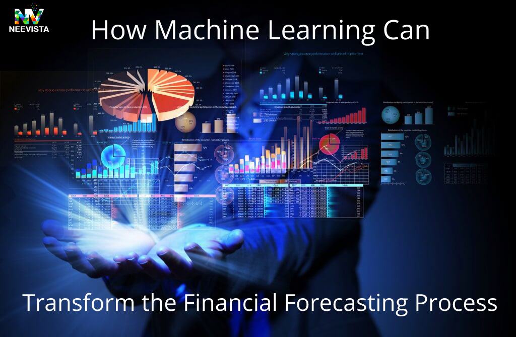 How Machine Learning Can Transform The Financial Forecasting Process